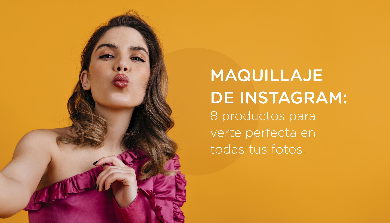 Maquillaje de Instagram: 8 productos para verte perfecta en todas tus fotos