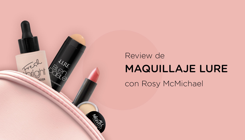 Review de Maquillaje Lure con Rosy McMichael