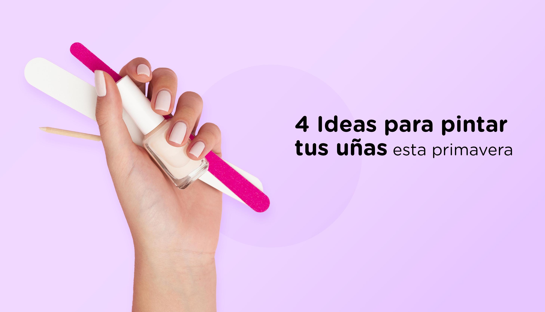 4 ideas para pintar uñas que están de moda esta primavera