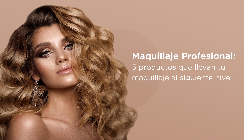 Maquillaje profesional: 5 productos que llevan tu maquillaje al siguiente nivel